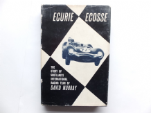 ECURIE ECOSSE ; THE STORY OF SCOTLAND'S INTERNATIONAL RACING TEAM  (Murray 1962)